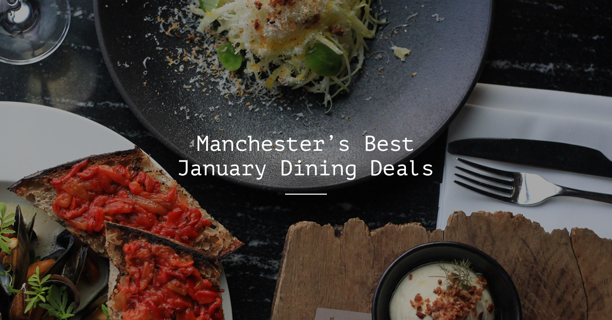 january deals manchester food